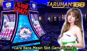 Cara Baca Mesin Slot Game Online